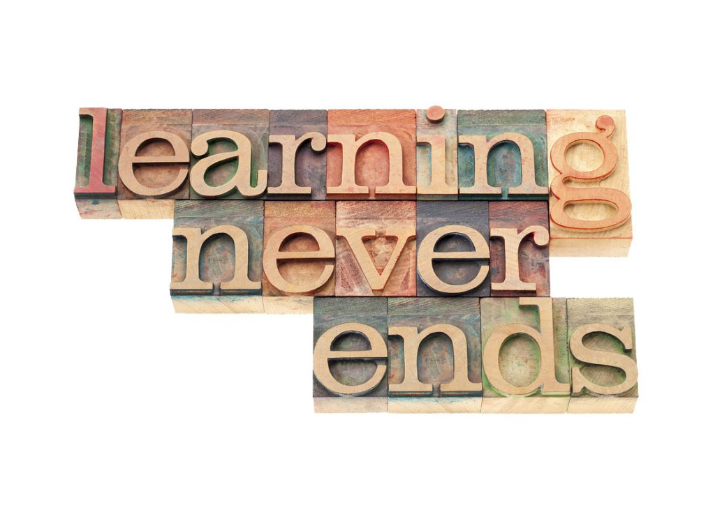 learning never ends - continuous education concept  - isolated t